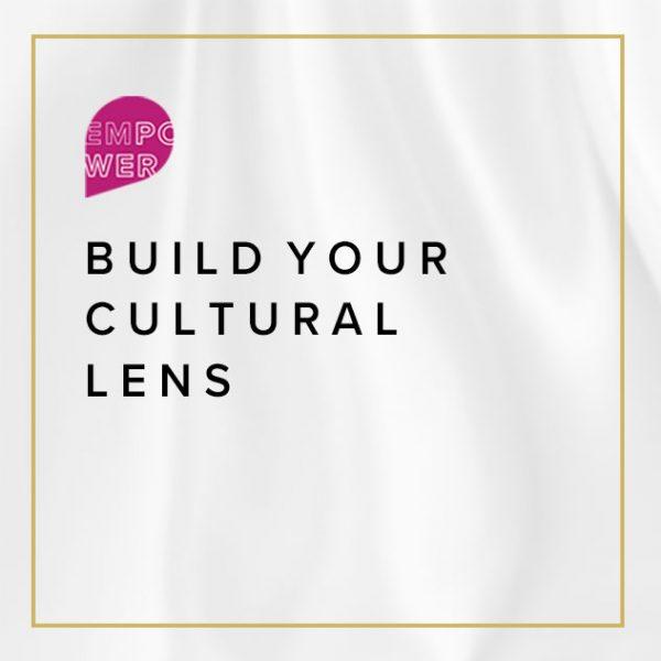 Build Your Cultural Lens