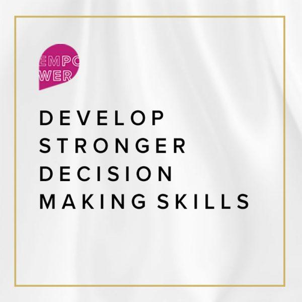 Develop Stronger Decision Making Skills